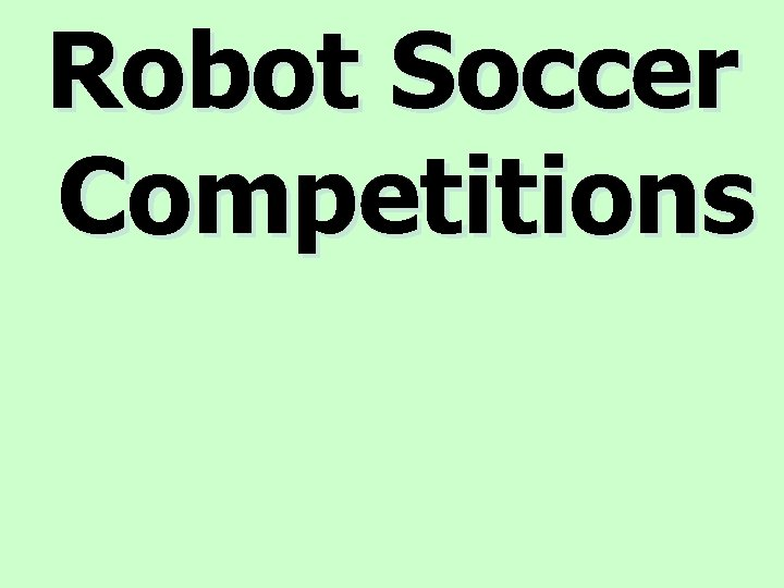 Robot Soccer Competitions