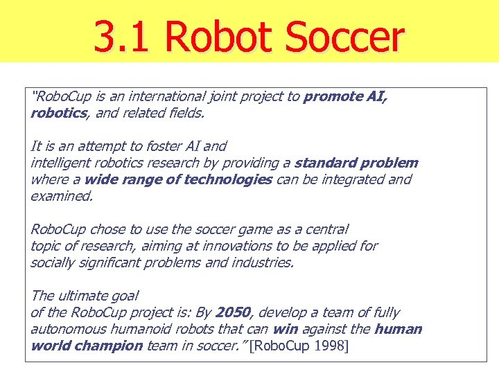 """3. 1 Robot Soccer """"Robo. Cup is an international joint project to promote AI,"""
