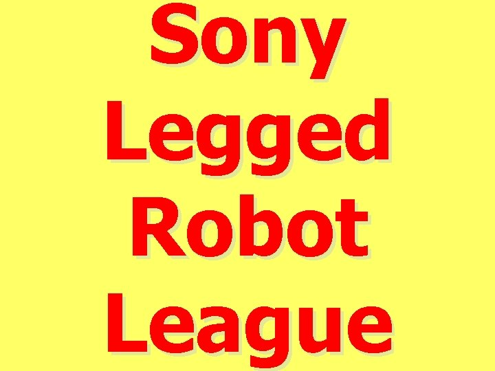 Sony Legged Robot League