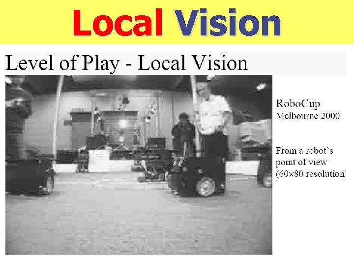 Local Vision