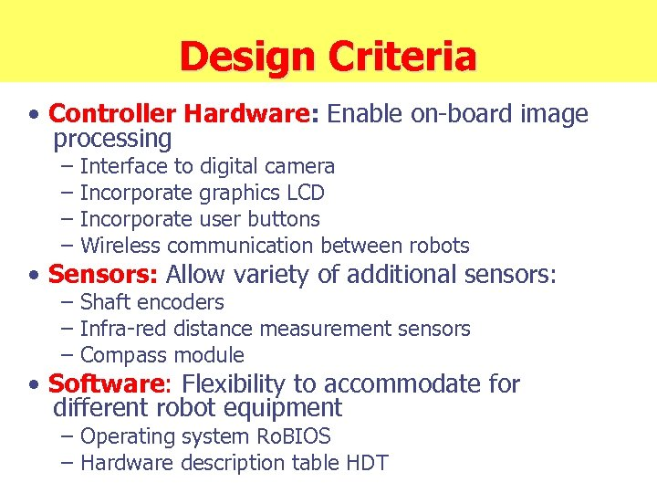 Design Criteria • Controller Hardware: Enable on-board image processing – – Interface to digital