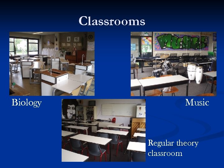 Classrooms Biology Music Regular theory classroom