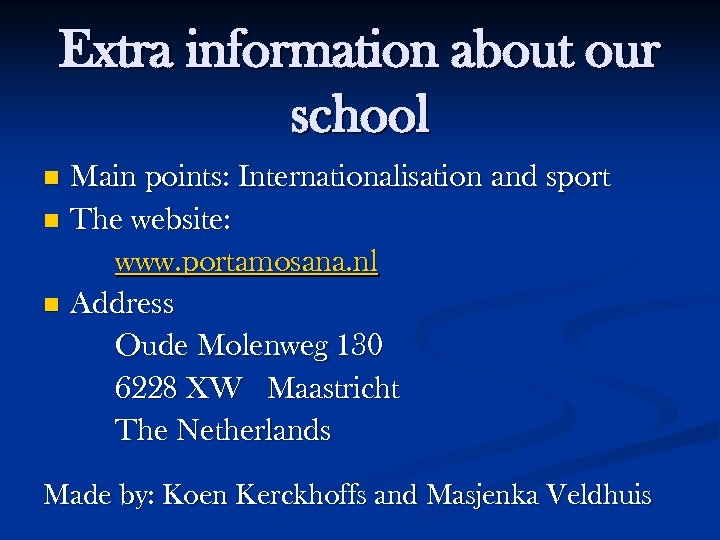 Extra information about our school Main points: Internationalisation and sport n The website: www.