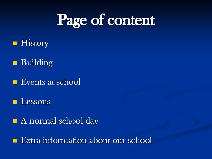 Page of content n History n Building n Events at school n Lessons n