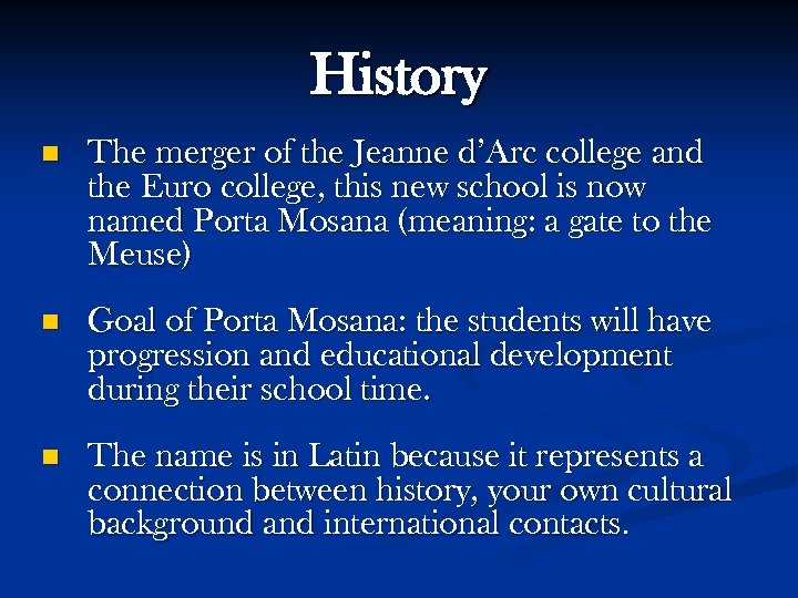 History n The merger of the Jeanne d'Arc college and the Euro college, this