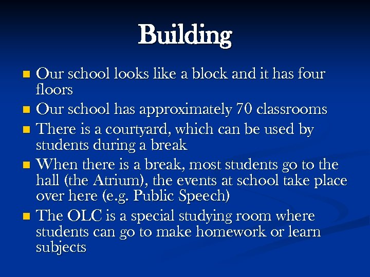 Building Our school looks like a block and it has four floors n Our