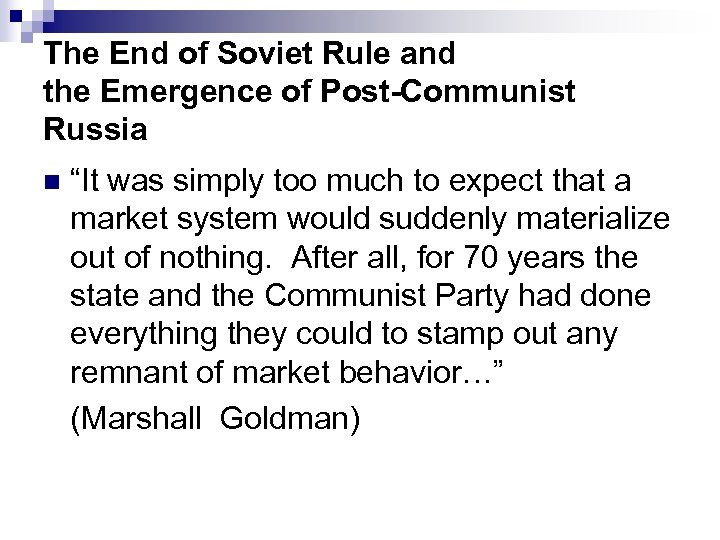 "The End of Soviet Rule and the Emergence of Post-Communist Russia n ""It was"