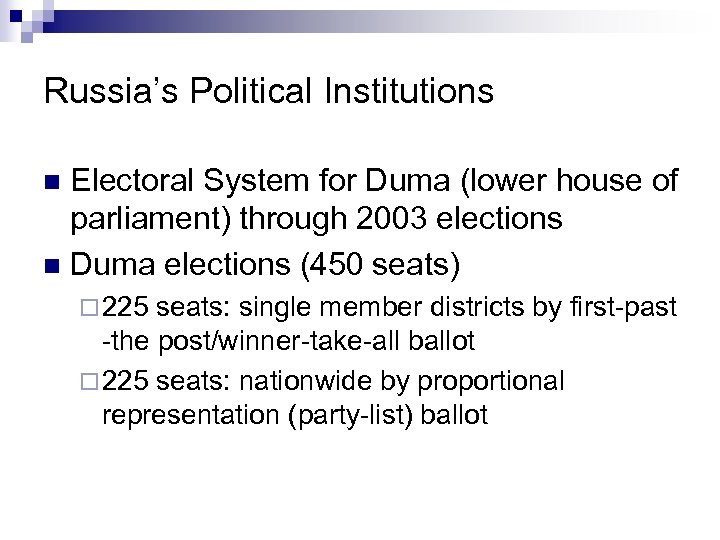 Russia's Political Institutions Electoral System for Duma (lower house of parliament) through 2003 elections