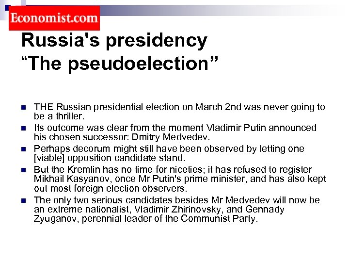 "Russia's presidency ""The pseudoelection"" n n n THE Russian presidential election on March 2"