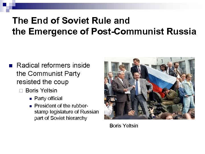 The End of Soviet Rule and the Emergence of Post-Communist Russia n Radical reformers