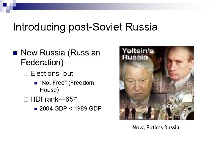 "Introducing post-Soviet Russia n New Russia (Russian Federation) ¨ Elections, but n ""Not Free"""