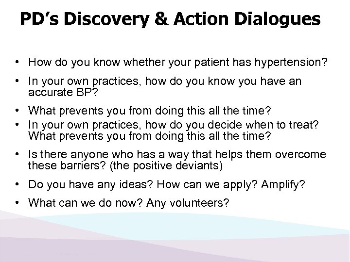 PD's Discovery & Action Dialogues • How do you know whether your patient has
