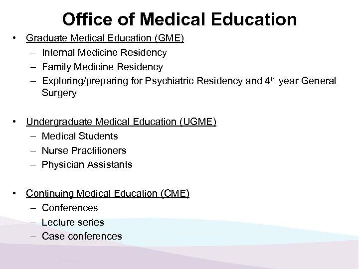Office of Medical Education • Graduate Medical Education (GME) – Internal Medicine Residency –