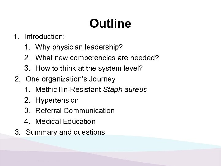 Outline 1. Introduction: 1. Why physician leadership? 2. What new competencies are needed? 3.