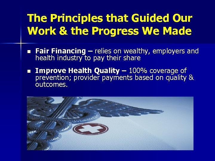 The Principles that Guided Our Work & the Progress We Made n Fair Financing