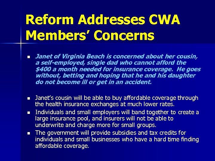 Reform Addresses CWA Members' Concerns n n Janet of Virginia Beach is concerned about