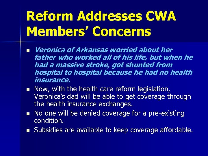 Reform Addresses CWA Members' Concerns n n Veronica of Arkansas worried about her father