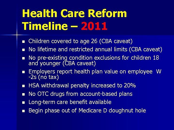 Health Care Reform Timeline – 2011 n n n n Children covered to age