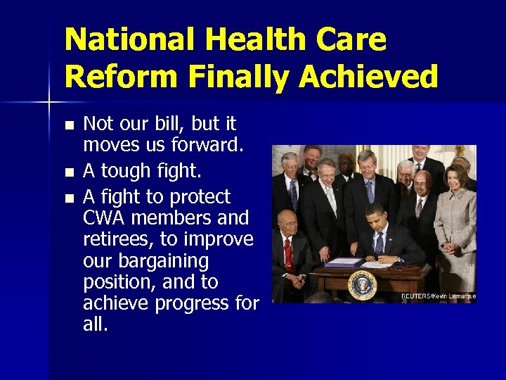 National Health Care Reform Finally Achieved n n n Not our bill, but it