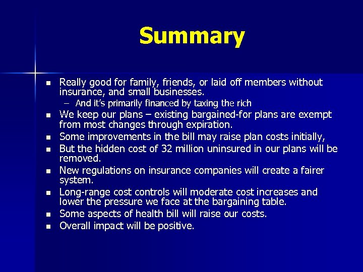 Summary n Really good for family, friends, or laid off members without insurance, and