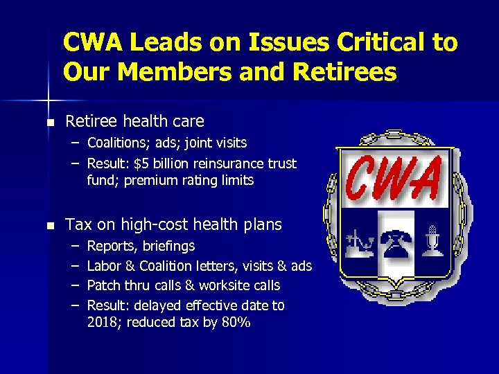 CWA Leads on Issues Critical to Our Members and Retirees n Retiree health care