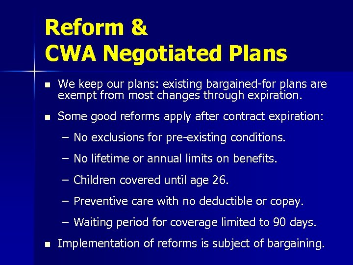 Reform & CWA Negotiated Plans n We keep our plans: existing bargained-for plans are