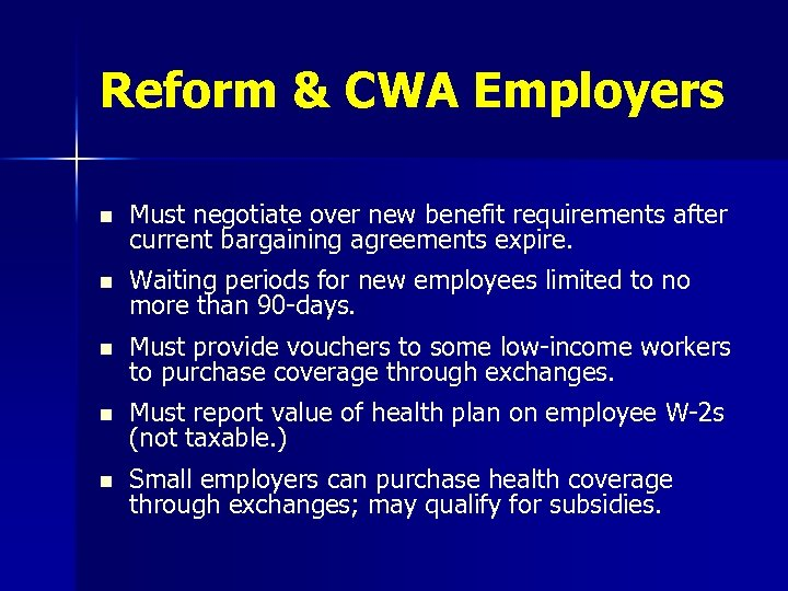 Reform & CWA Employers n Must negotiate over new benefit requirements after current bargaining