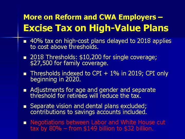 More on Reform and CWA Employers – Excise Tax on High-Value Plans n 40%