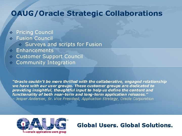 OAUG/Oracle Strategic Collaborations v v v Pricing Council Fusion Council v Surveys and scripts