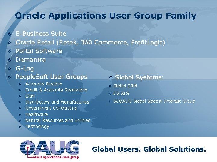Oracle Applications User Group Family v v v E-Business Suite Oracle Retail (Retek, 360