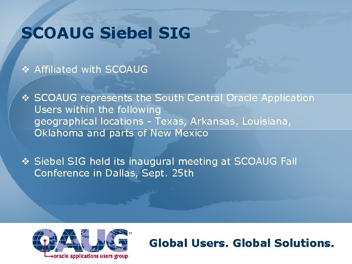 SCOAUG Siebel SIG v Affiliated with SCOAUG v SCOAUG represents the South Central Oracle