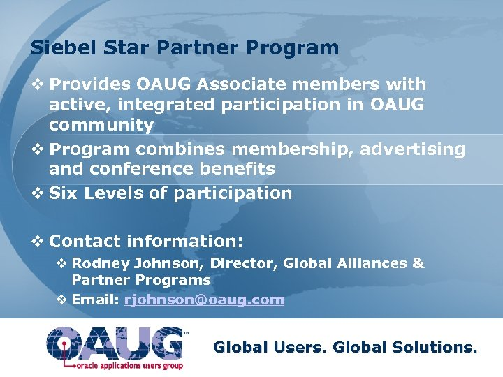 Siebel Star Partner Program v Provides OAUG Associate members with active, integrated participation in