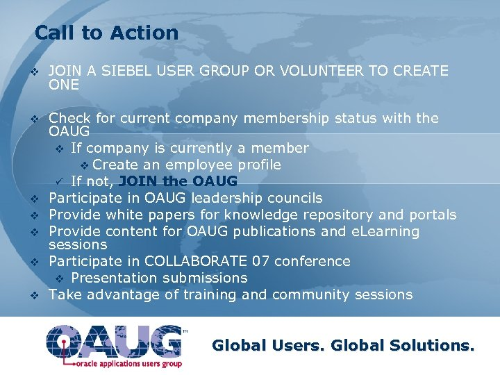 Call to Action v JOIN A SIEBEL USER GROUP OR VOLUNTEER TO CREATE ONE