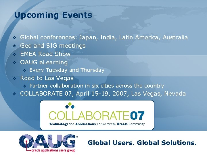 Upcoming Events v v Global conferences: Japan, India, Latin America, Australia Geo and SIG