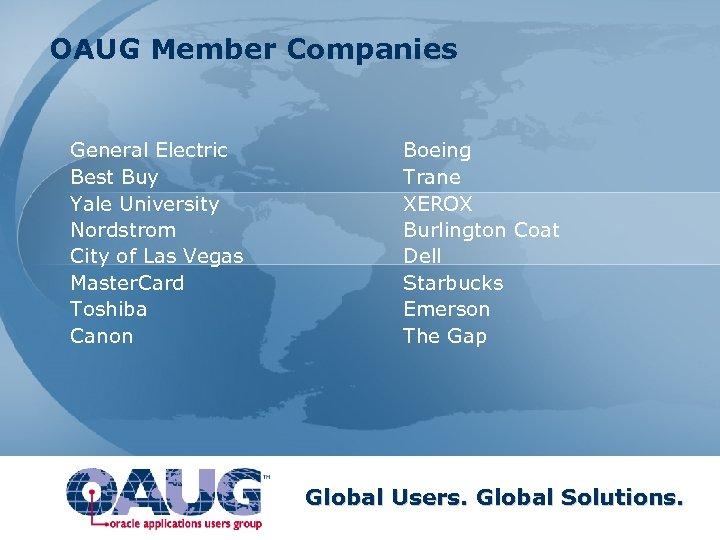 OAUG Member Companies General Electric Boeing Best Buy Trane Yale University XEROX Nordstrom Burlington