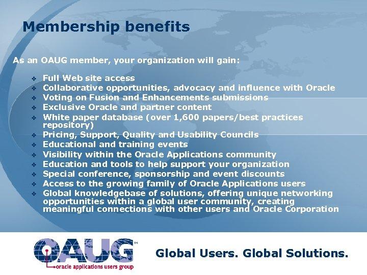 Membership benefits As an OAUG member, your organization will gain: v v v Full