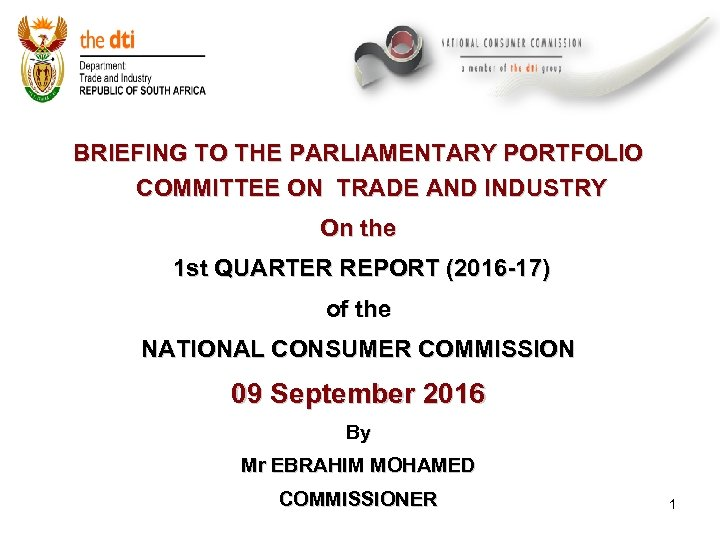 BRIEFING TO THE PARLIAMENTARY PORTFOLIO COMMITTEE ON TRADE AND INDUSTRY On the 1 st