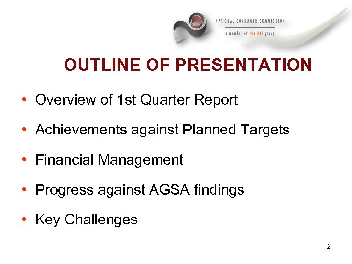 OUTLINE OF PRESENTATION • Overview of 1 st Quarter Report • Achievements against Planned
