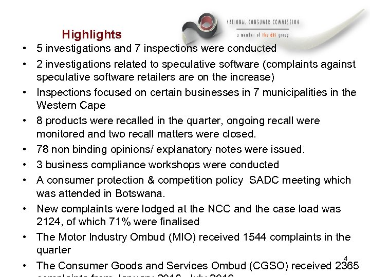 Highlights • 5 investigations and 7 inspections were conducted • 2 investigations related to