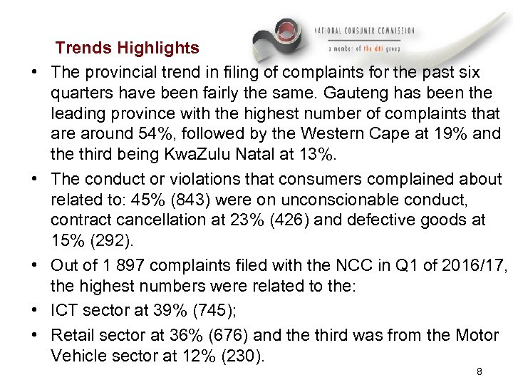 • • • Trends Highlights The provincial trend in filing of complaints for