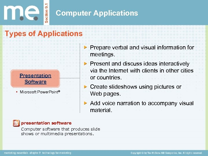 Section 9. 1 Computer Applications Types of Applications Prepare verbal and visual information for