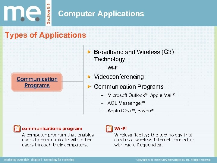 Section 9. 1 Computer Applications Types of Applications Broadband Wireless (G 3) Technology –