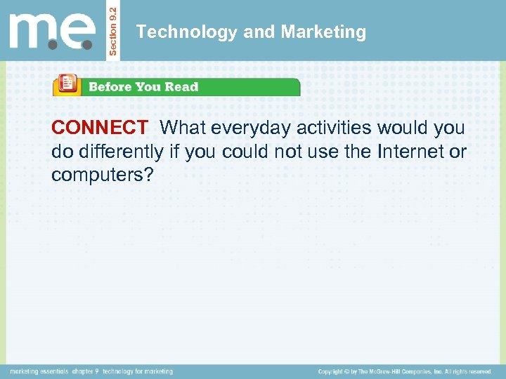 Section 9. 2 Technology and Marketing CONNECT What everyday activities would you do differently