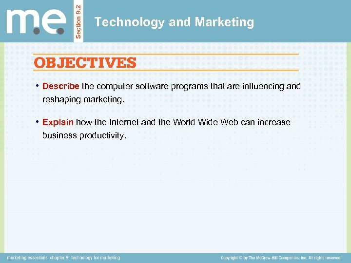 Section 9. 2 Technology and Marketing • Describe the computer software programs that are