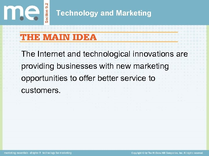 Section 9. 2 Technology and Marketing The Internet and technological innovations are providing businesses