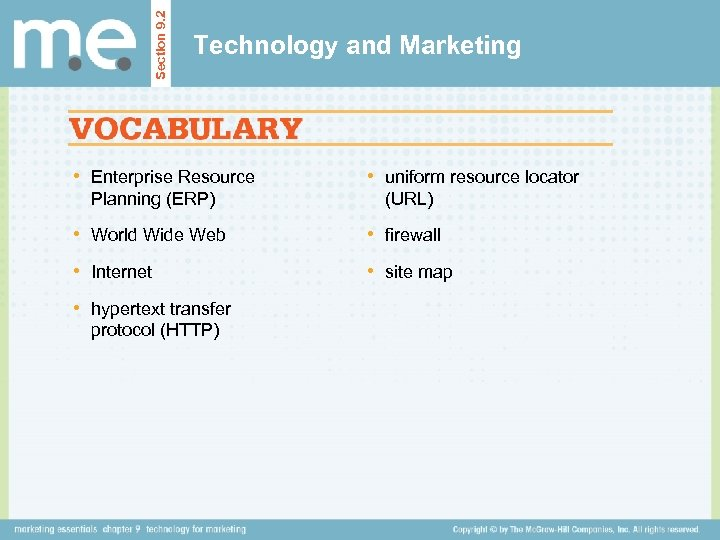 Section 9. 2 Technology and Marketing • Enterprise Resource • uniform resource locator Planning