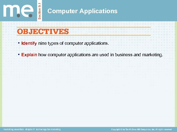 Section 9. 1 Computer Applications • Identify nine types of computer applications. • Explain