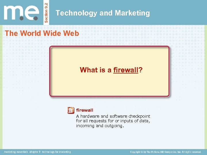 Section 9. 2 Technology and Marketing The World Wide Web What is a firewall?