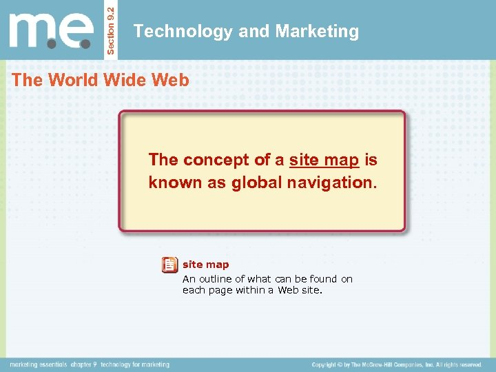 Section 9. 2 Technology and Marketing The World Wide Web The concept of a
