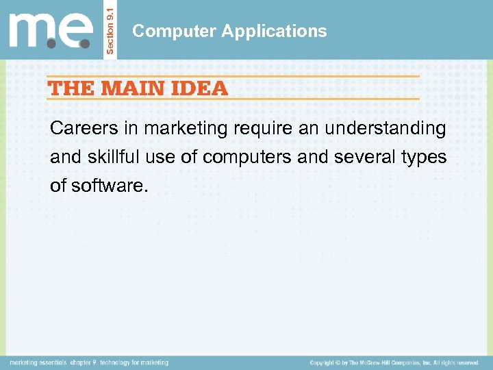 Section 9. 1 Computer Applications Careers in marketing require an understanding and skillful use